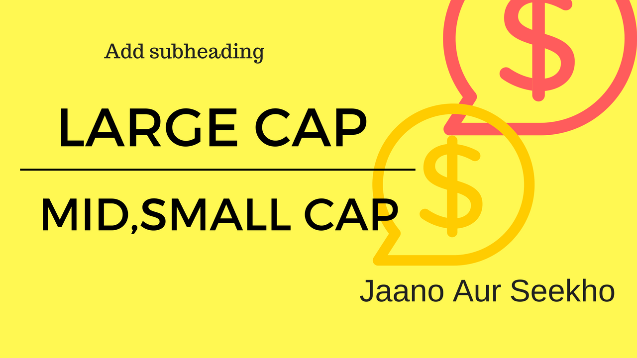 [Hindi]Earn money in Stock – What is Large cap Mid cap and small cap