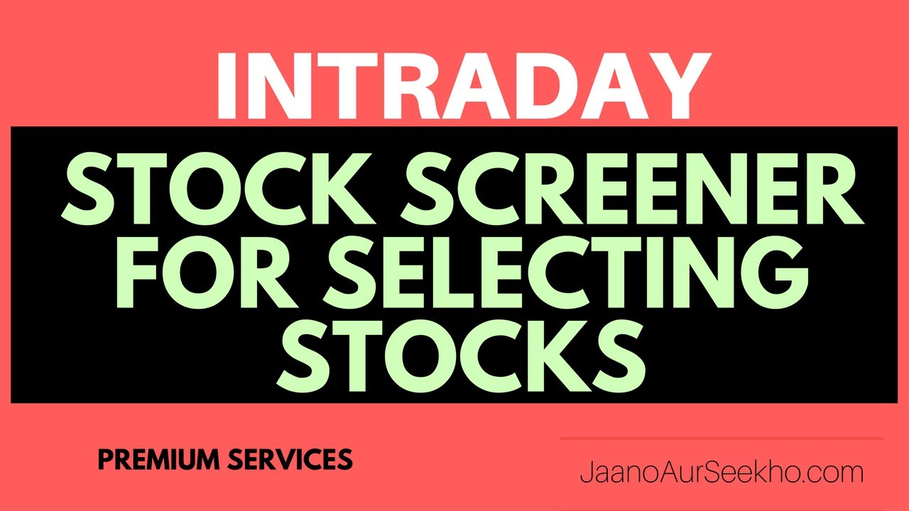 Lesson 12 – How to select Intraday Stocks Fast – Screener to select stocks Fast  and other premium services!