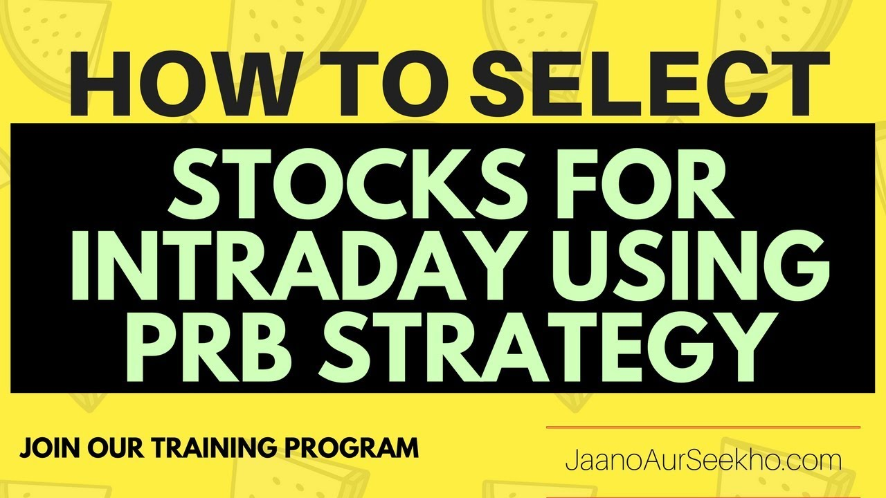 Lesson 13 – How to select stocks for intraday Using PRB(Previous range breakout) strategy