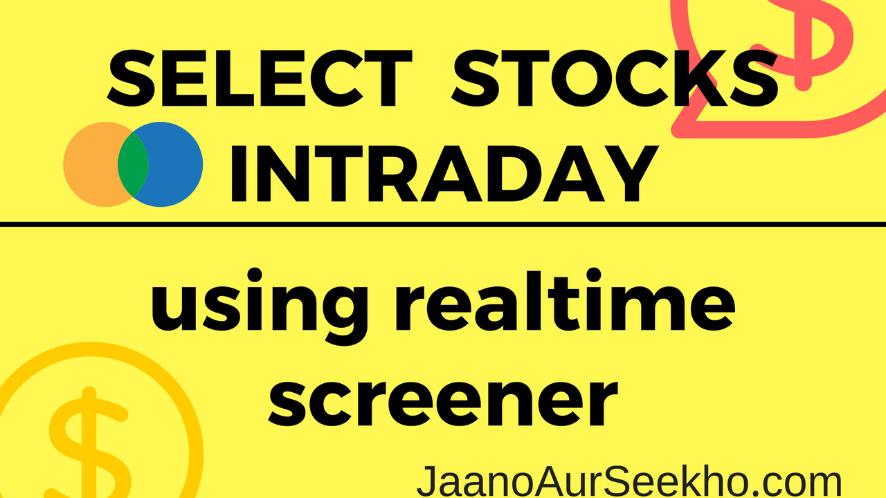 How to Select Stocks for Intraday Using Screener – ORB , PRB
