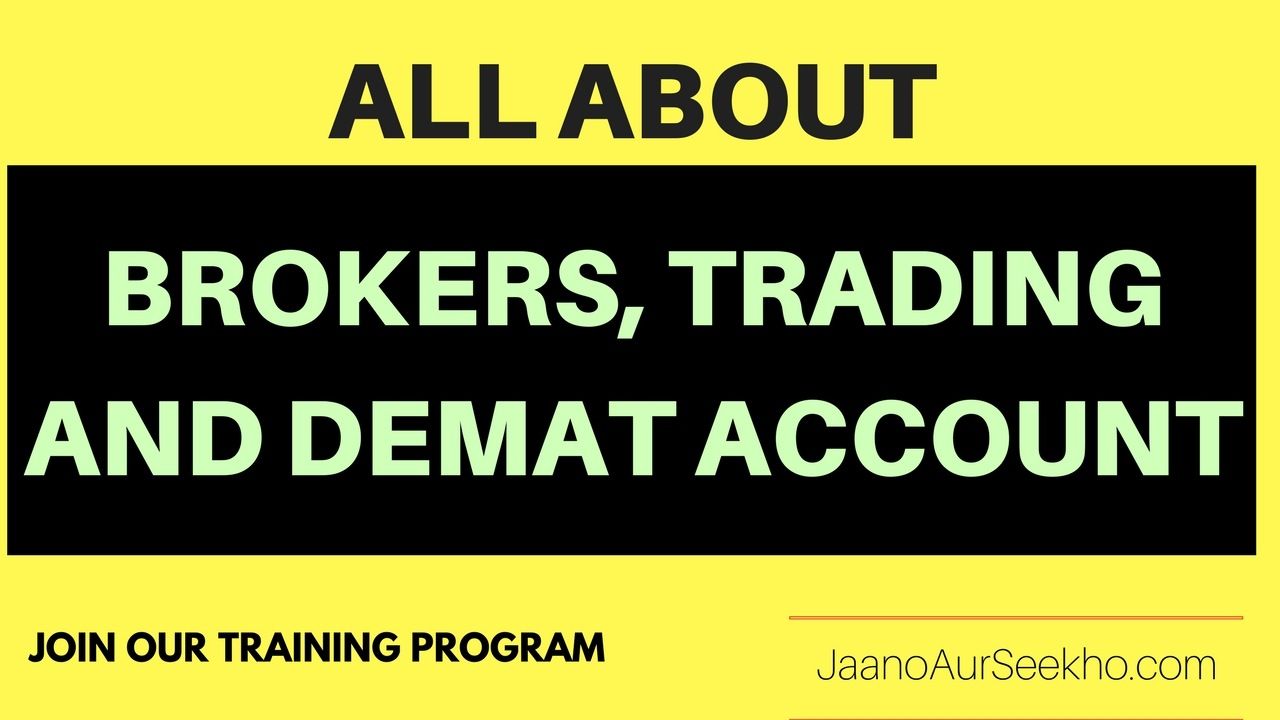 Which is good broker , Demat and trading account – All explained